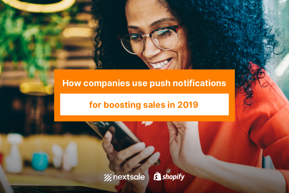 How companies use push notifications for boosting sales in 2019