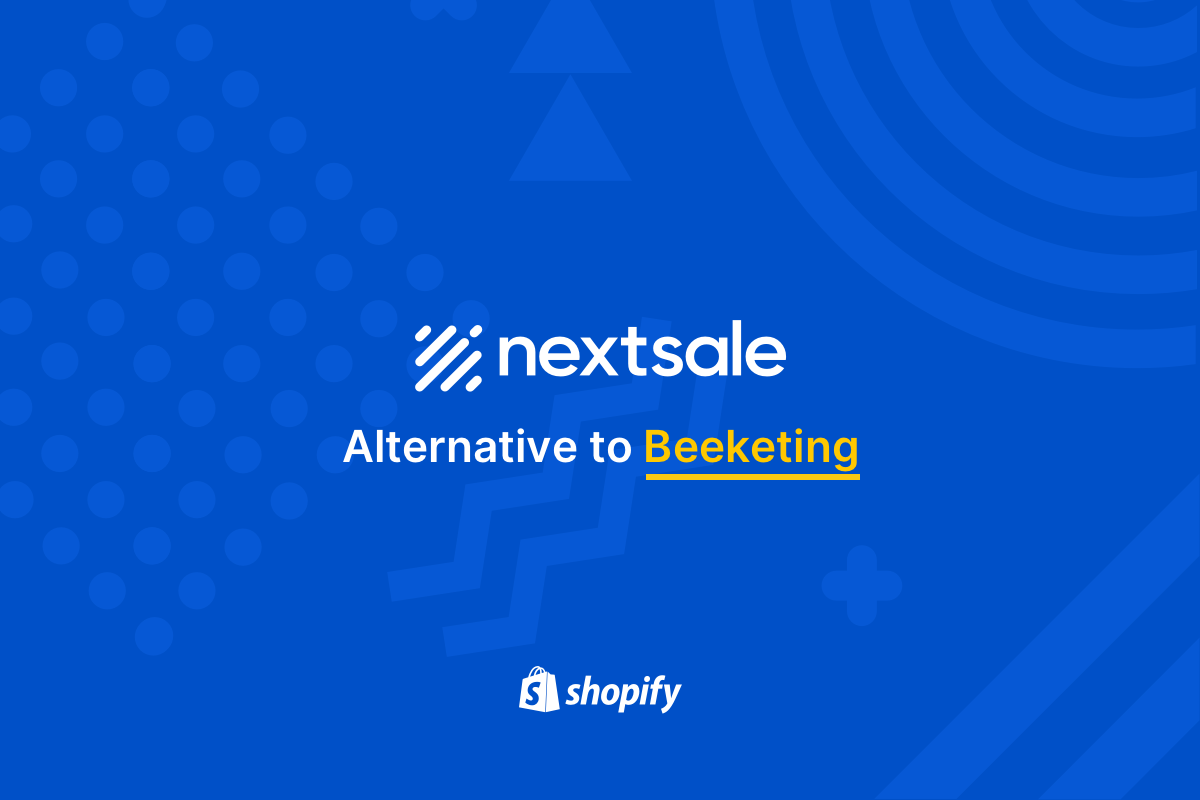 Beeketing alternative: Nextsale is the best plugin over Beeketing