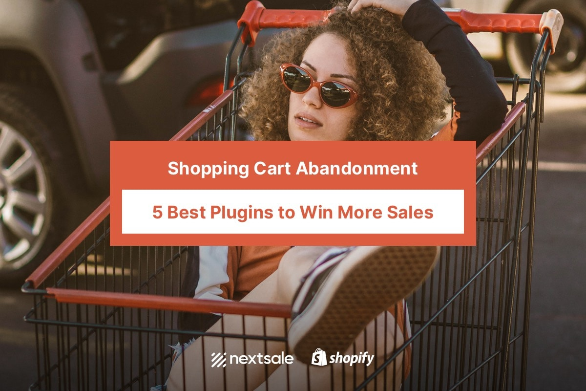 Shopping Cart Abandonment: 5 Best Plugins to Win More Sales